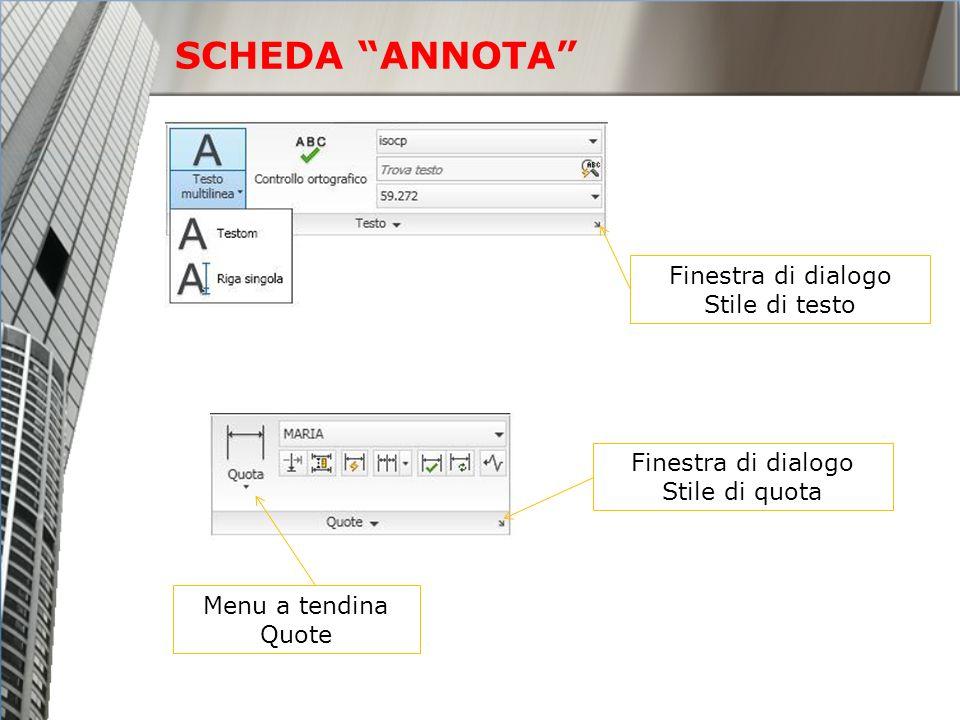 SCHEDA ANNOTA Finestra di dialogo Stile di testo Finestra di dialogo