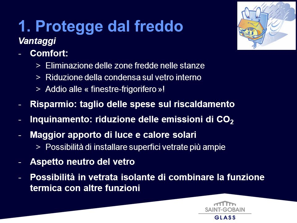 1. Protegge dal freddo Vantaggi Comfort: