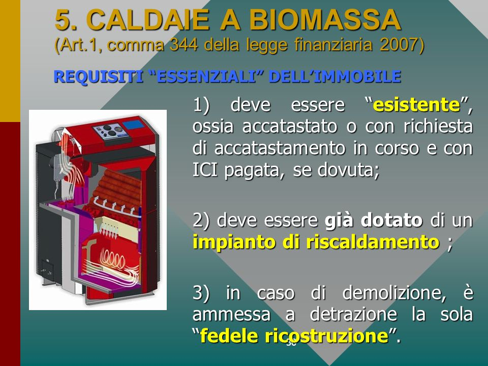 5. CALDAIE A BIOMASSA (Art.1, comma 344 della legge finanziaria 2007)