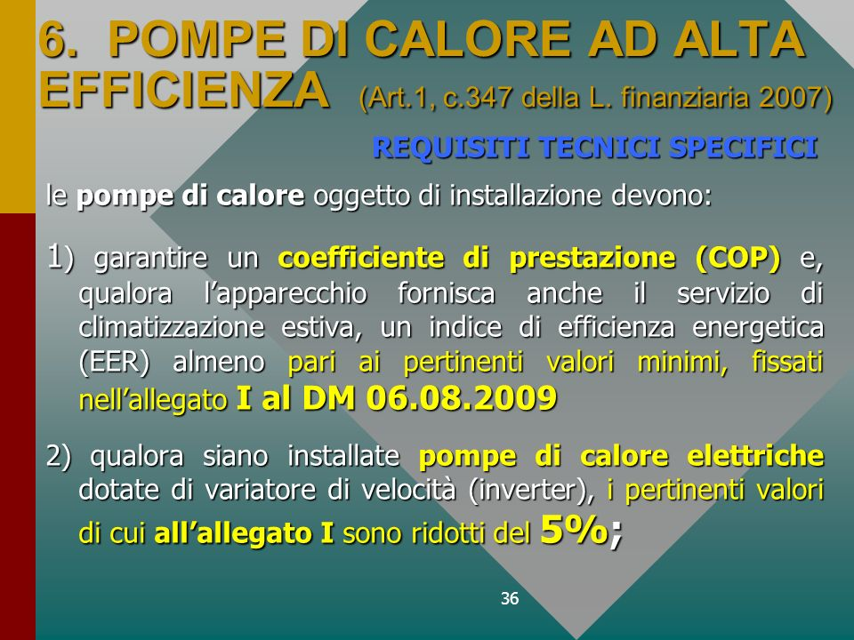 6. POMPE DI CALORE AD ALTA EFFICIENZA (Art. 1, c. 347 della L