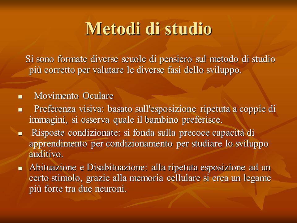 Metodi di studio Si sono formate diverse scuole di pensiero sul metodo di studio più corretto per valutare le diverse fasi dello sviluppo.