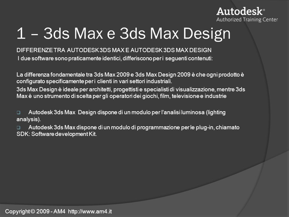 1 – 3ds Max e 3ds Max Design DIFFERENZE TRA AUTODESK 3DS MAX E AUTODESK 3DS MAX DESIGN.