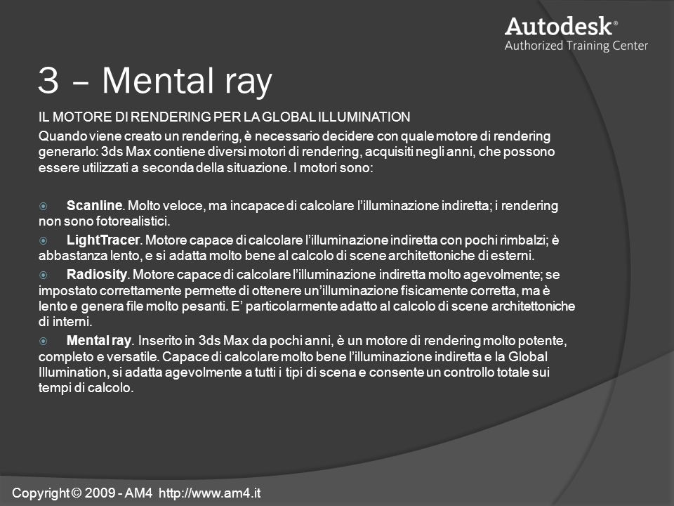 3 – Mental ray IL MOTORE DI RENDERING PER LA GLOBAL ILLUMINATION