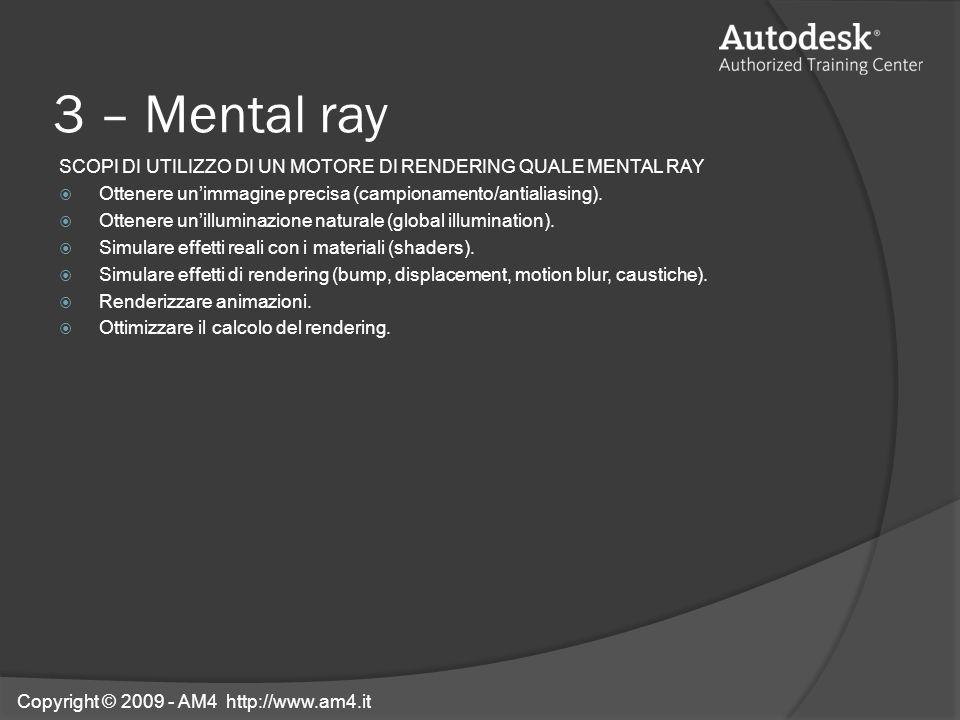 3 – Mental ray SCOPI DI UTILIZZO DI UN MOTORE DI RENDERING QUALE MENTAL RAY. Ottenere un'immagine precisa (campionamento/antialiasing).