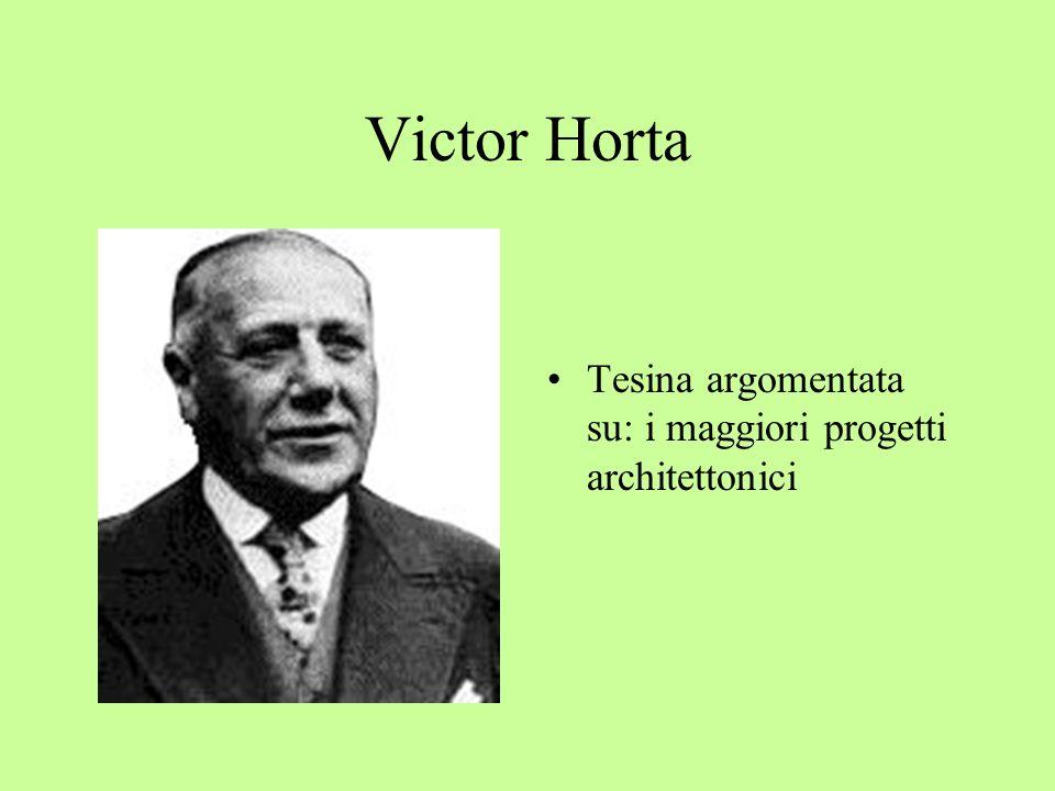 Victor Horta Tesina argomentata su: i maggiori progetti architettonici