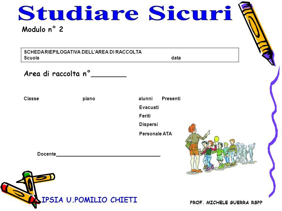 Studiare Sicuri Modulo n° 2 Area di raccolta n°________