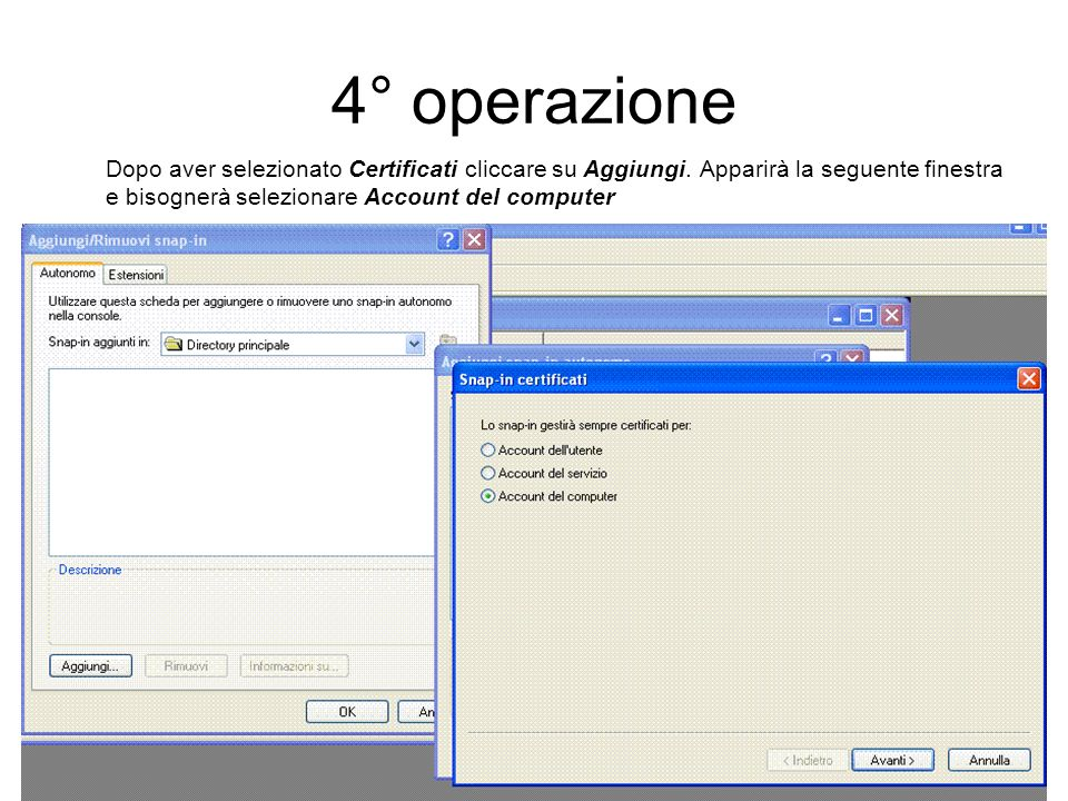 4° operazione Dopo aver selezionato Certificati cliccare su Aggiungi.