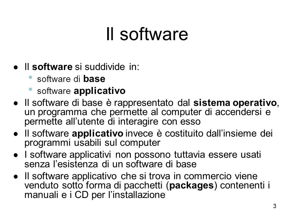 Il software Il software si suddivide in: