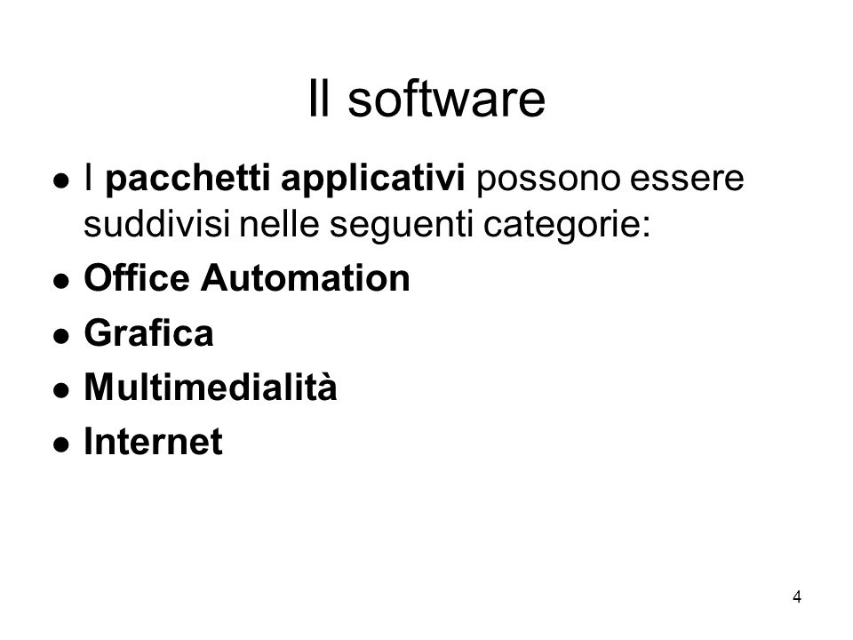 Il software I pacchetti applicativi possono essere suddivisi nelle seguenti categorie: Office Automation.