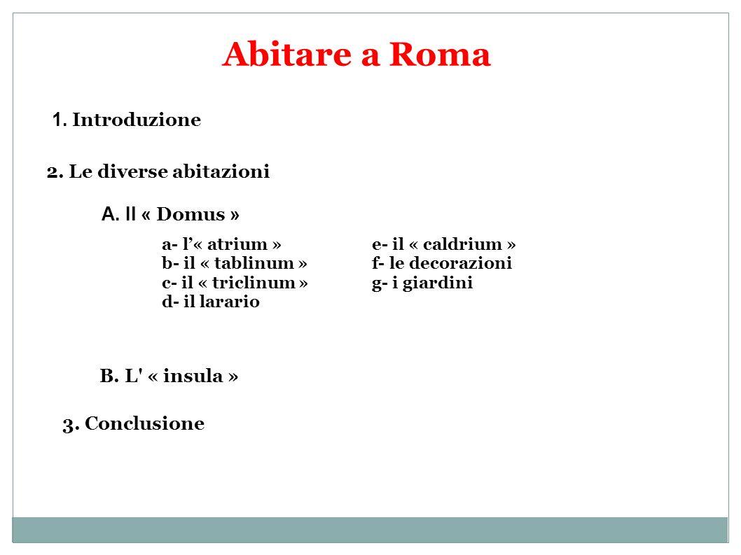 Abitare a Roma 1. Introduzione 2. Le diverse abitazioni