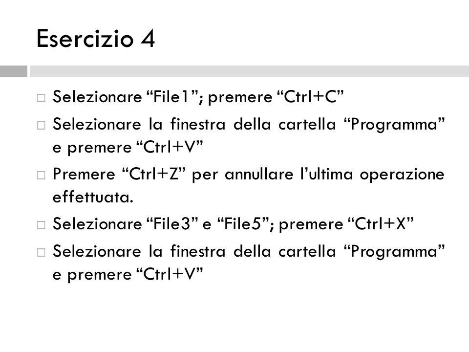 Esercizio 4 Selezionare File1 ; premere Ctrl+C