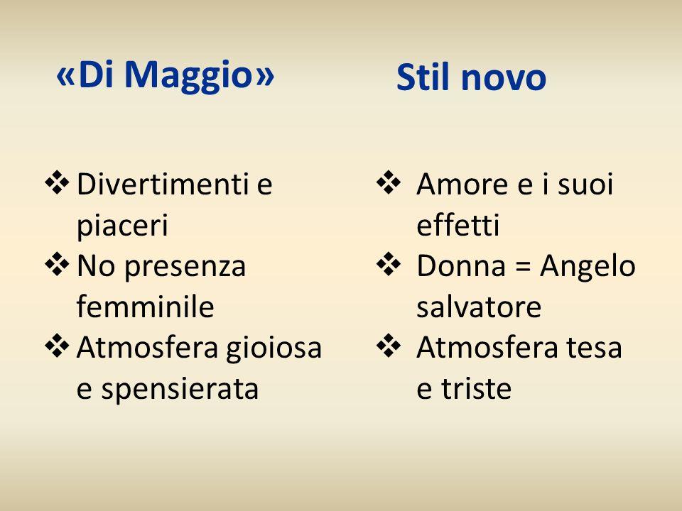 «Di Maggio» Stil novo Divertimenti e piaceri No presenza femminile