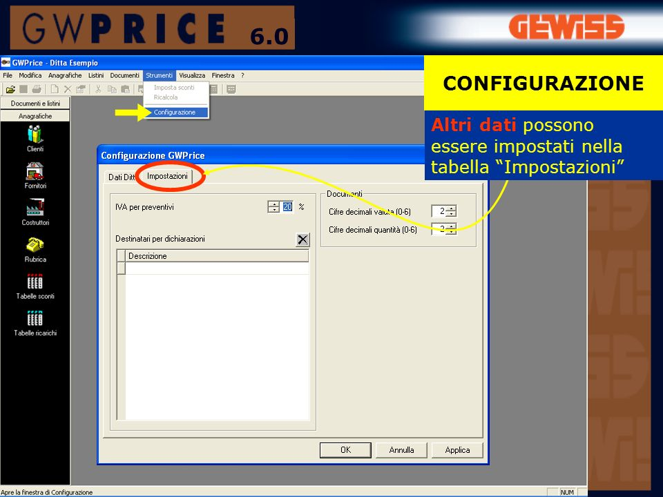6.0 CONFIGURAZIONE Altri dati possono essere impostati nella tabella Impostazioni