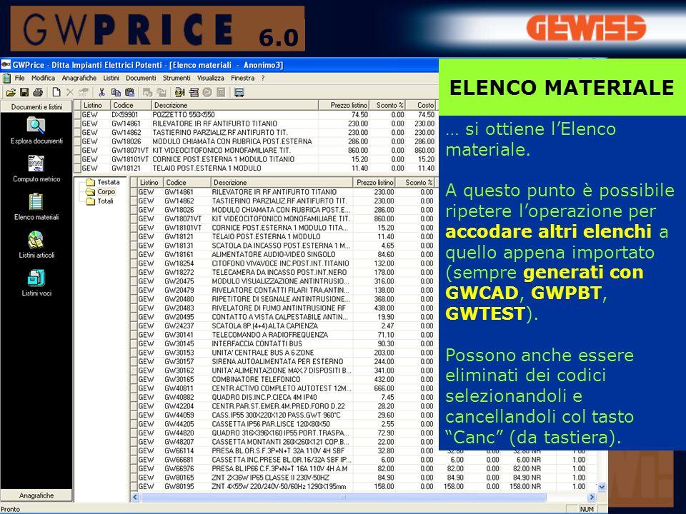 6.0 ELENCO MATERIALE … si ottiene l'Elenco materiale.