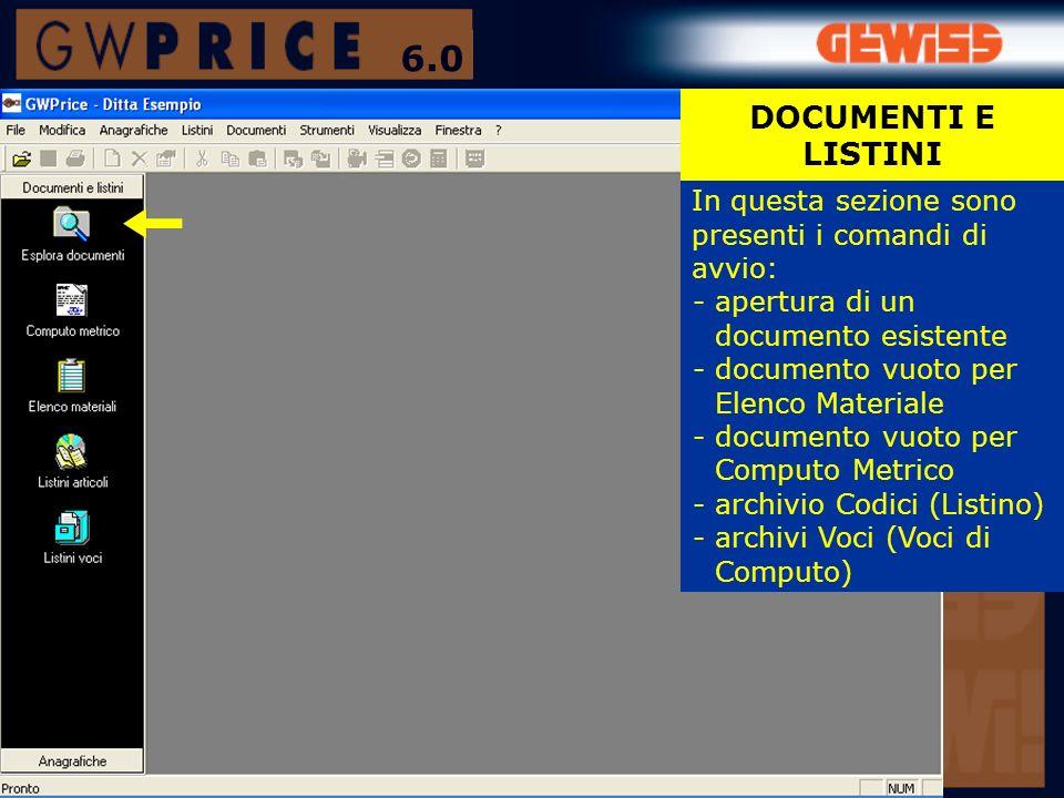 6.0 DOCUMENTI E LISTINI. In questa sezione sono presenti i comandi di avvio: - apertura di un documento esistente.