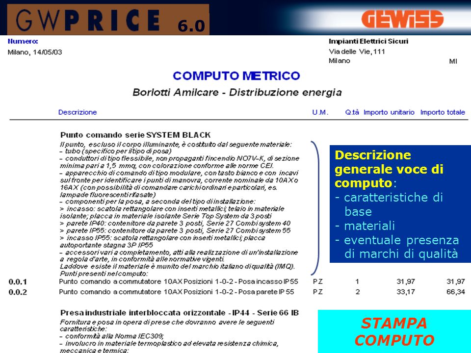 6.0 STAMPA COMPUTO Descrizione generale voce di computo: