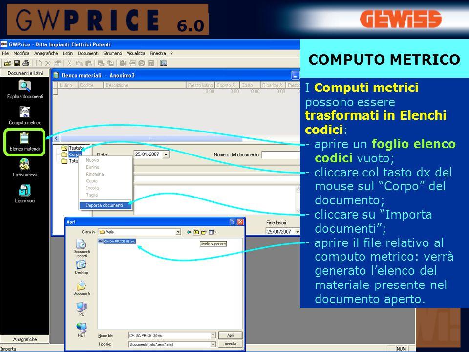 6.0 COMPUTO METRICO. I Computi metrici possono essere trasformati in Elenchi codici: - aprire un foglio elenco codici vuoto;