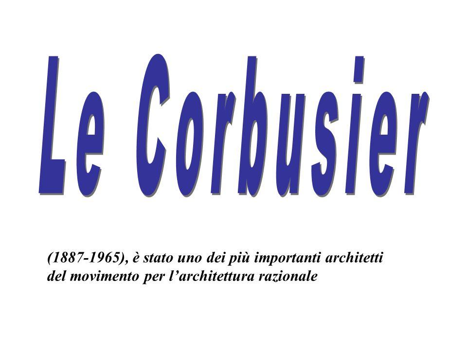 Le Corbusier (1887-1965), è stato uno dei più importanti architetti