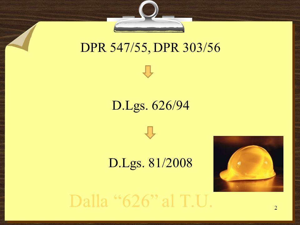 Dalla 626 al T.U. DPR 547/55, DPR 303/56 D.Lgs. 626/94