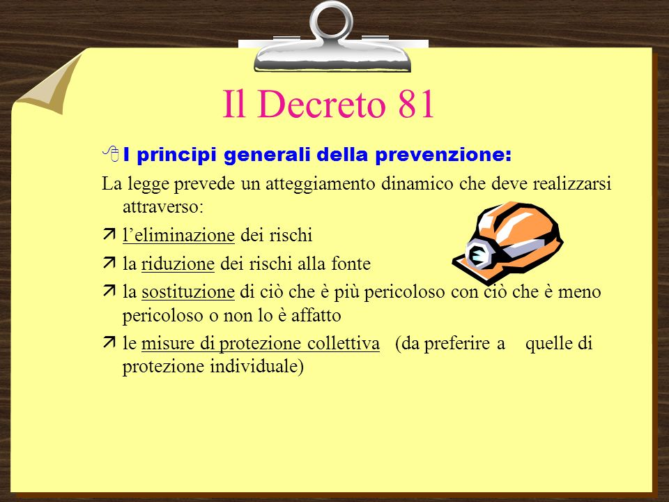 Il Decreto 81 I principi generali della prevenzione: