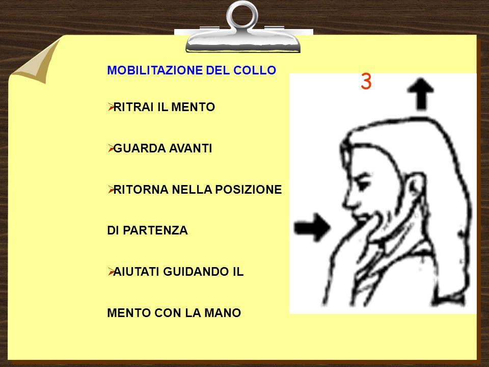 3 MOBILITAZIONE DEL COLLO RITRAI IL MENTO GUARDA AVANTI
