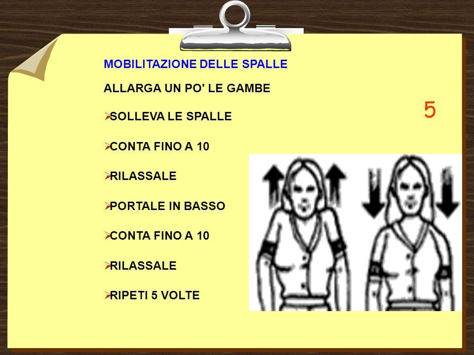 5 MOBILITAZIONE DELLE SPALLE ALLARGA UN PO LE GAMBE SOLLEVA LE SPALLE