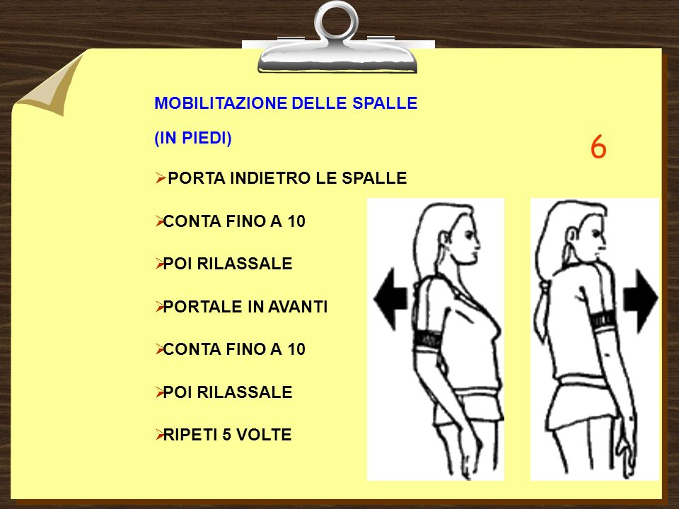 6 MOBILITAZIONE DELLE SPALLE (IN PIEDI) PORTA INDIETRO LE SPALLE