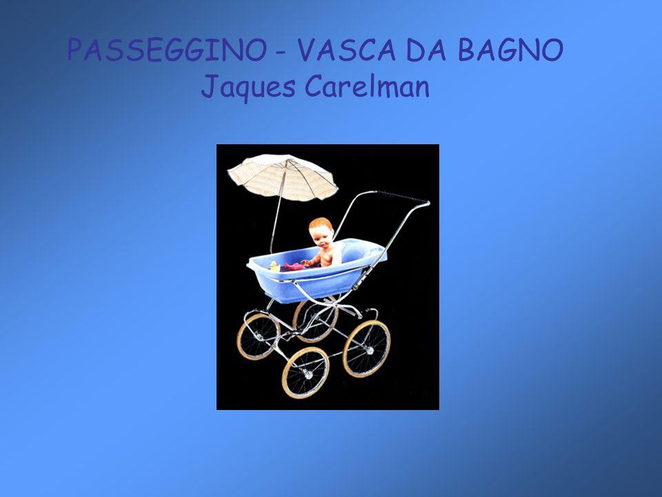 PASSEGGINO - VASCA DA BAGNO Jaques Carelman