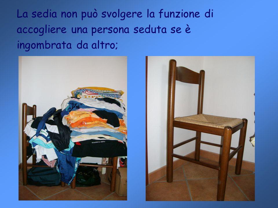 La sedia non può svolgere la funzione di