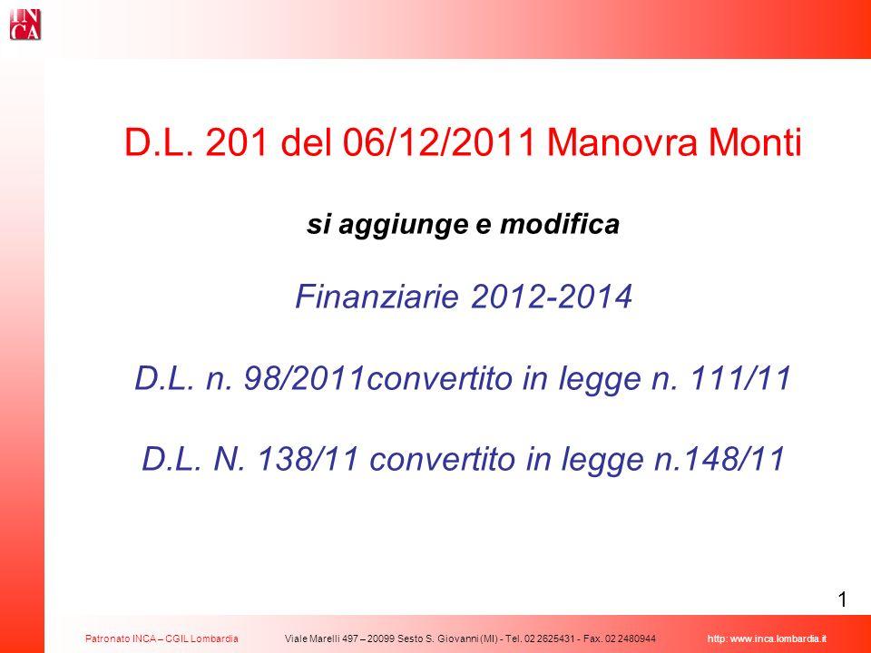 D.L. 201 del 06/12/2011 Manovra Monti si aggiunge e modifica Finanziarie 2012-2014 D.L.