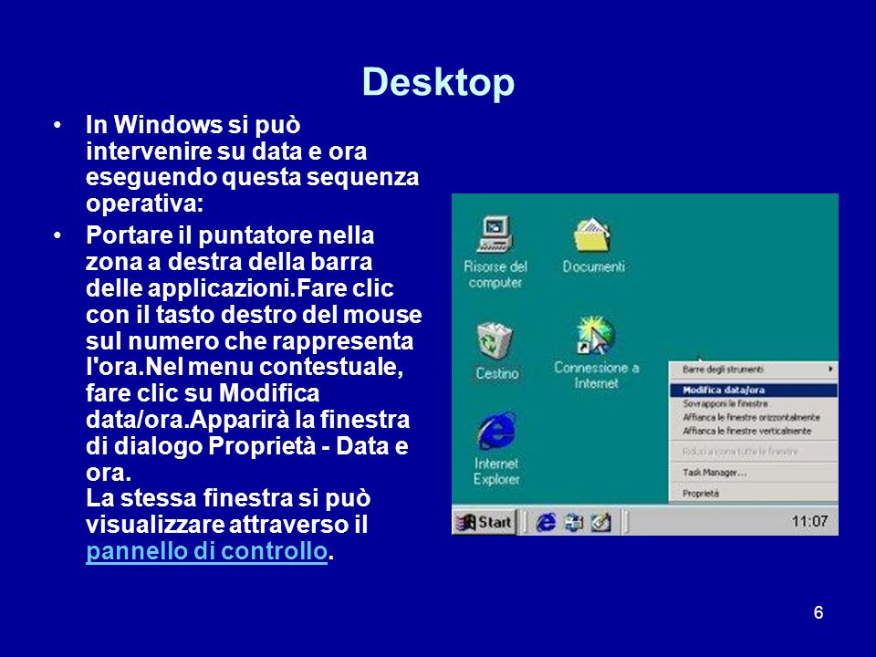 Desktop In Windows si può intervenire su data e ora eseguendo questa sequenza operativa: