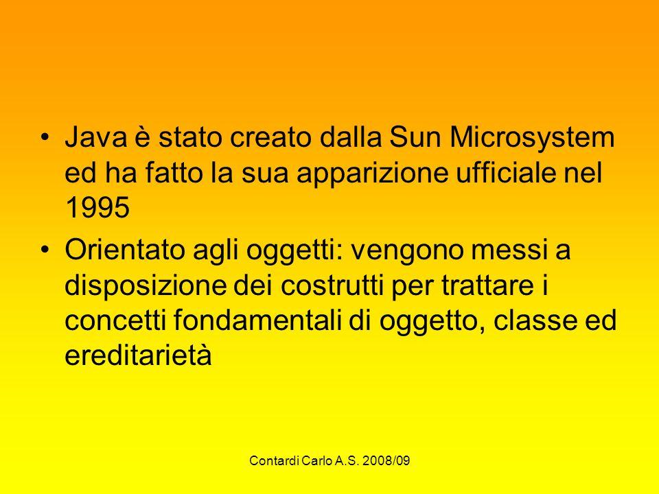 Java è stato creato dalla Sun Microsystem ed ha fatto la sua apparizione ufficiale nel 1995