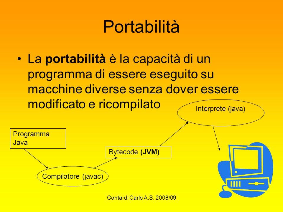 Portabilità La portabilità è la capacità di un programma di essere eseguito su macchine diverse senza dover essere modificato e ricompilato.