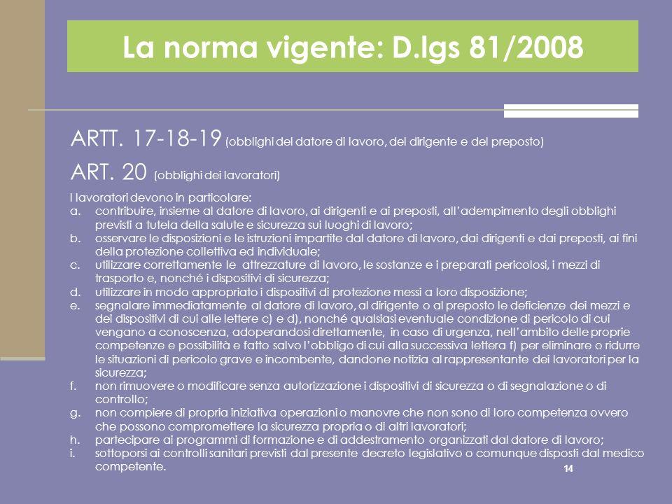 La norma vigente: D.lgs 81/2008