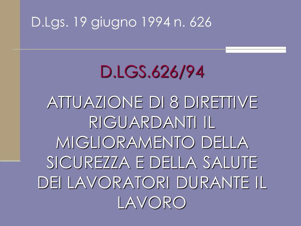 D.Lgs. 19 giugno 1994 n. 626 D.LGS.626/94.