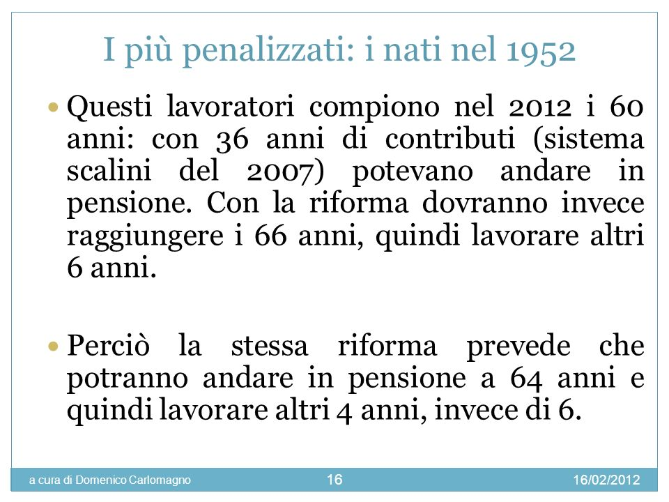 I più penalizzati: i nati nel 1952