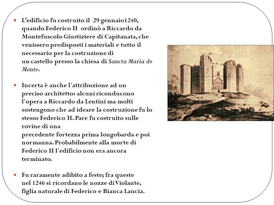 L'edificio fu costruito il 29 gennaio1240, quando Federico II ordinò a Riccardo da Montefuscolo Giustiziere di Capitanata, che venissero predisposti i materiali e tutto il necessario per la costruzione di un castello presso la chiesa di Sancta Maria de Monte.