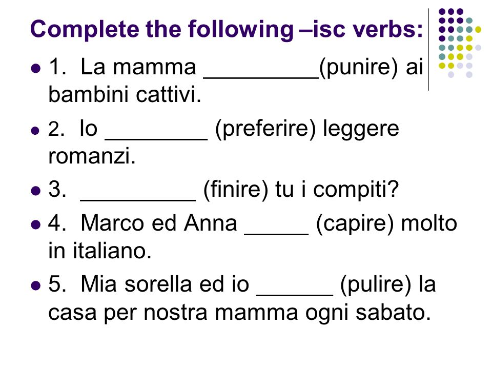 Complete the following –isc verbs: