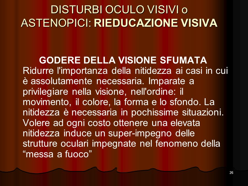 DISTURBI OCULO VISIVI o ASTENOPICI: RIEDUCAZIONE VISIVA