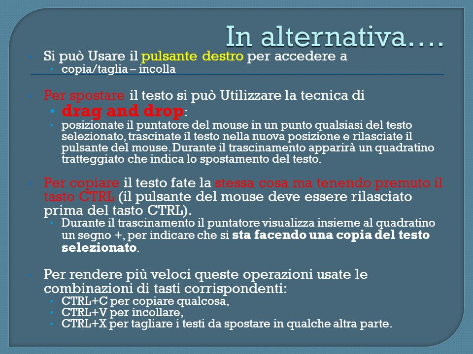 In alternativa…. drag and drop: