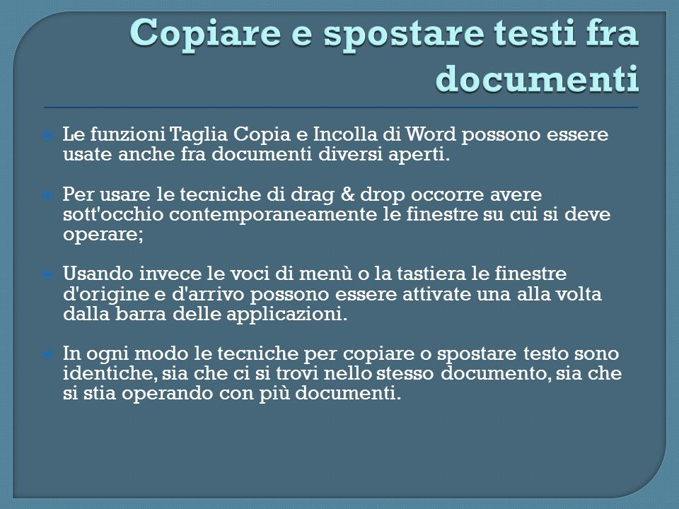Copiare e spostare testi fra documenti