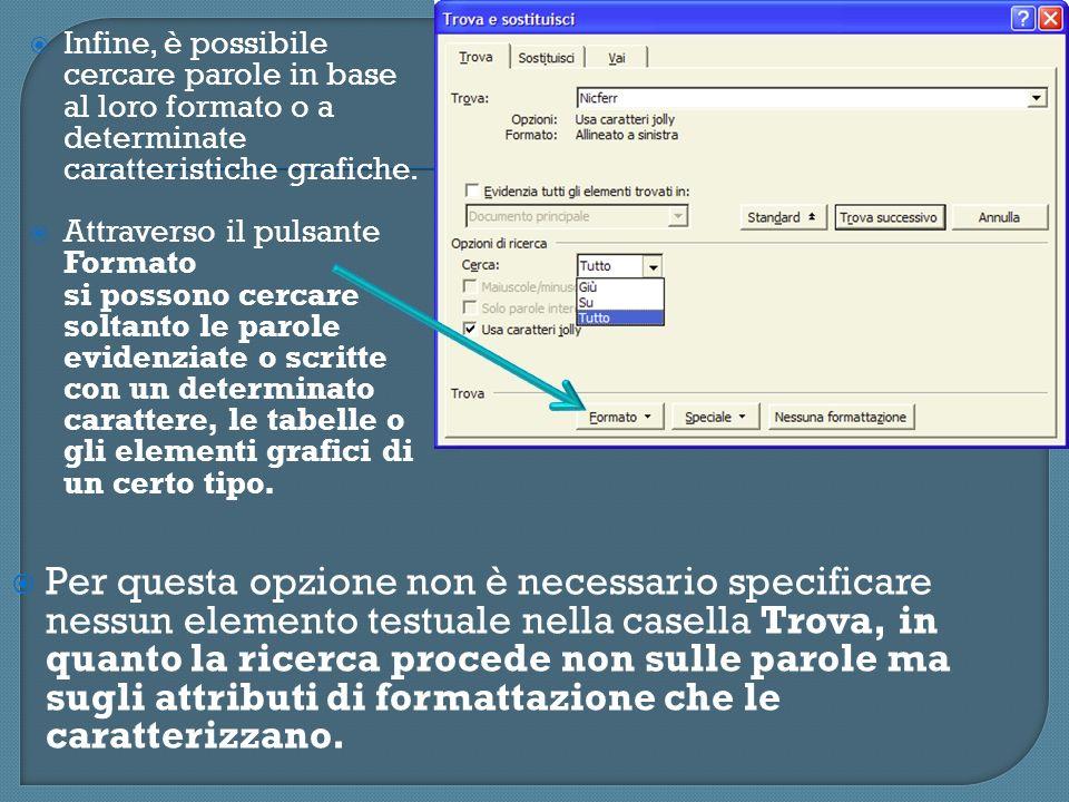 Infine, è possibile cercare parole in base al loro formato o a determinate caratteristiche grafiche.