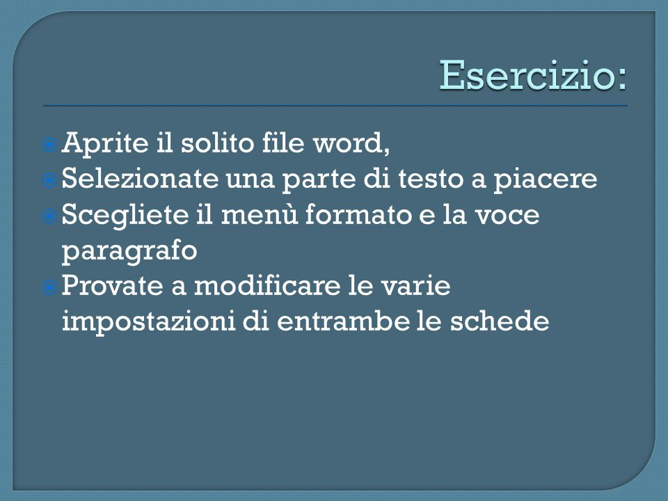 Esercizio: Aprite il solito file word,