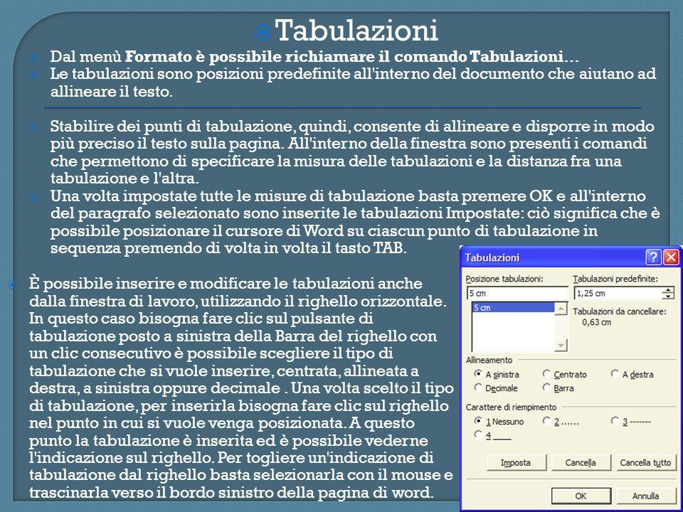 Tabulazioni Dal menù Formato è possibile richiamare il comando Tabulazioni…