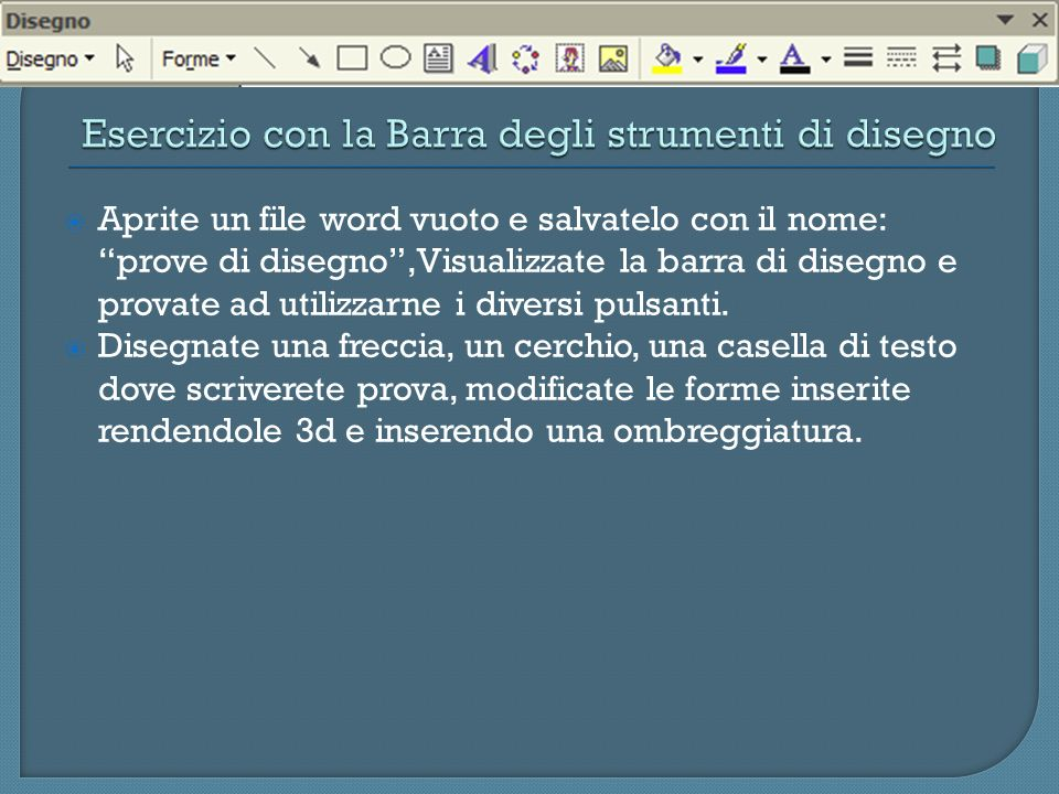 Esercizio con la Barra degli strumenti di disegno