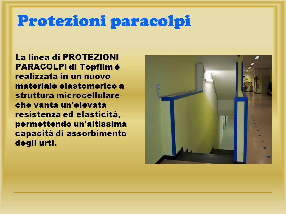 Protezioni paracolpi La linea di PROTEZIONI PARACOLPI di Topfilm è