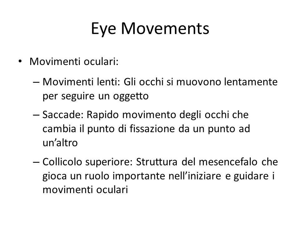 Eye Movements Movimenti oculari: