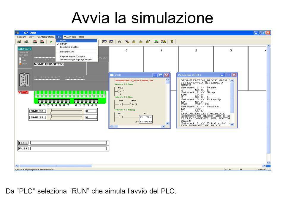 Avvia la simulazione Da PLC seleziona RUN che simula l'avvio del PLC.