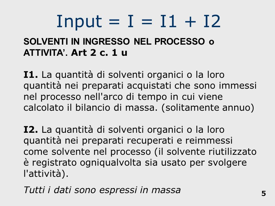 Input = I = I1 + I2 Tutti i dati sono espressi in massa