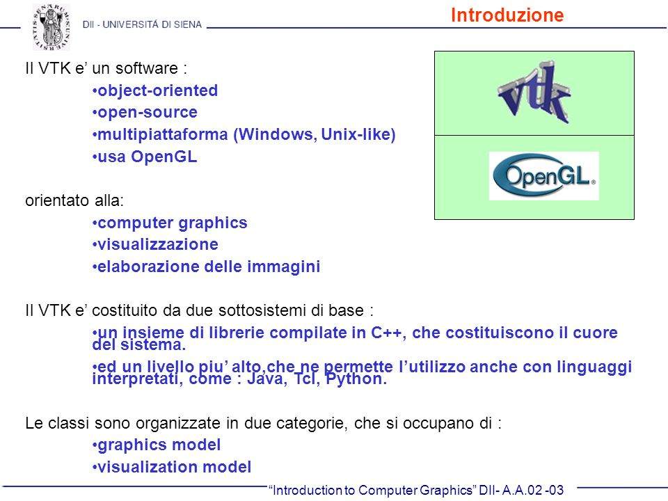 Introduzione Il VTK e' un software : object-oriented open-source